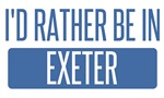 I'd rather be in Exeter
