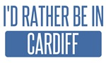 I'd rather be in Cardiff