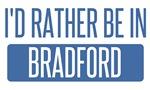 I'd rather be in Bradford