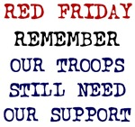 Red Friday Remember Our Troops Still Need Our Supp