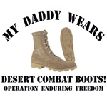 OEF - My Daddy Wears Desert Combat Boots