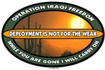 OIF and OEF - Deployment is not for the weak