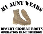 My Aunt wears desert combat boots, OIF
