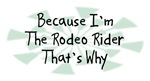 Because I'm The Rodeo Rider