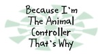Because I'm The Animal Controller