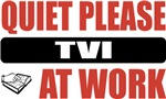 Quiet Please TVI At Work