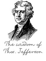 The Wisdom of Thos. Jefferson