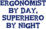 Ergonomist by day