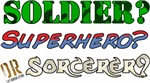 Soldier? Superhero? or Sorcerer? Video-gamer gifts