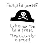 Always Be A Pirate