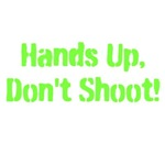 Hands Up Dont Shoot