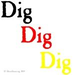 Dig Dig Dig