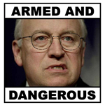 Cheney - Armed and Dangerous