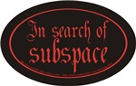 In search of subspace