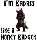 I'm Badass Like a Honey Badger