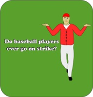 Baseball players on strike?