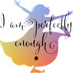 i am perfectly enough