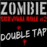 Zombie Rule #2 Double Tap Distressed
