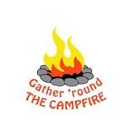 GATHER ROUND THE CAMPFIRE