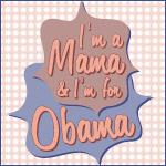 Purple and Rose I'm a Mama For Obama