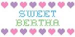 Sweet BERTHA