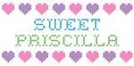 Sweet PRISCILLA