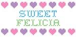 Sweet FELICIA
