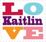 I Love Kaitlin