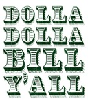Dolla Dolla Bill Yall Cash Money Dollars