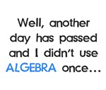 Didn't Use Algebra Once Today