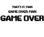 Game Over Man Game Over