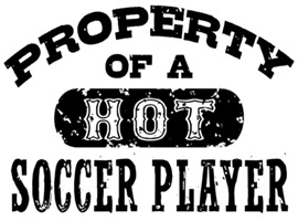 Property of a Hot Soccer Player