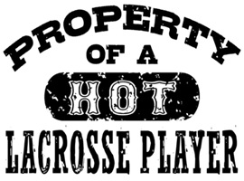 Property of a Hot Lacrosse Player