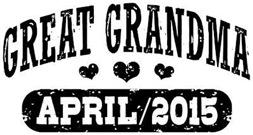 Great Grandma April 2015 t-shirt