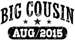 Big Cousin August 2015 t-shirt