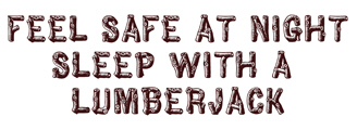 Feel Safe With a Lumberjack t-shirt