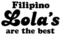 Filipino Lola's are the Best t-shirts