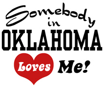 Somebody in Oklahoma Loves Me t-shirts