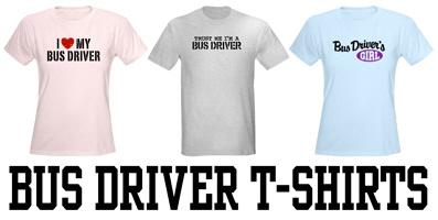 Bus Driver t-shirts