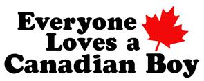 Everyone loves a Canadian Boy t-shirt
