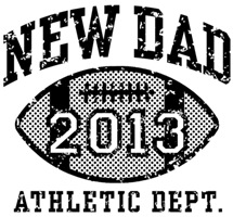 New Dad Football 2013 t-shirts