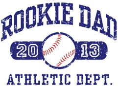 Rookie Dad Baseball 2013 t-shirts