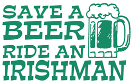 Save a Beer Ride an Irishman t-shirts