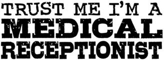 Trust Me I'm A Medical Receptionist t-sh