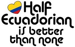 Half Ecuadorian t-shirts