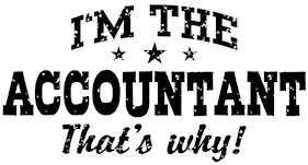 I'm The Accountant That's Why t-shirts