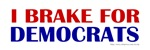 I Brake for Democrats