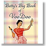 Betty's Big Book of VooDoo