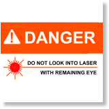 DANGER--Do not look into laser with remaining eye