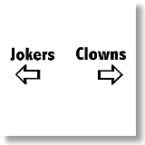 Clowns to the left of me, jokers to the right ...